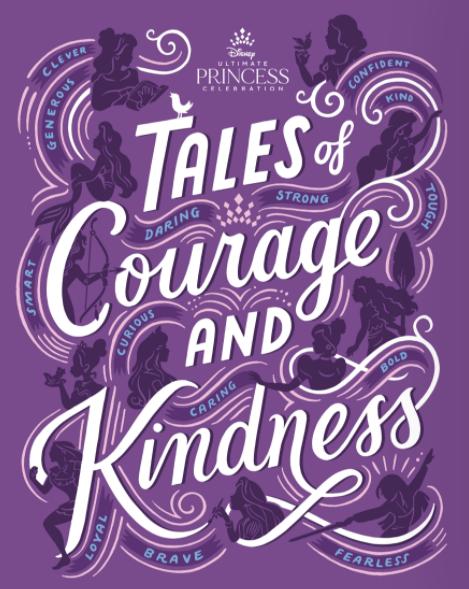 tales of courage kindness disney princess celebration